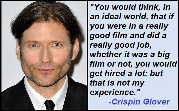 Inspirational Crispin Glover Quotes