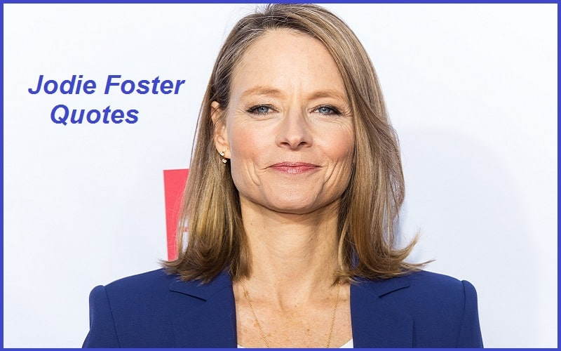 Motivational Jodie Foster Quotes And Sayings