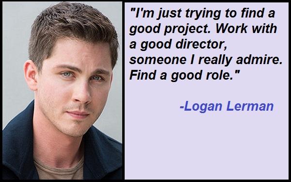 Logan Lerman Quotes And Sayings