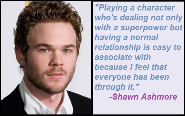 Inspirational Shawn Ashmore Quotes