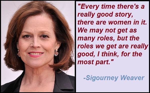Inspirational Sigourney Weaver Quotes