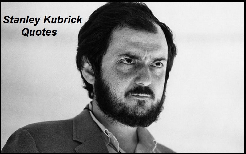 You are currently viewing Motivational Stanley Kubrick Quotes And Sayings