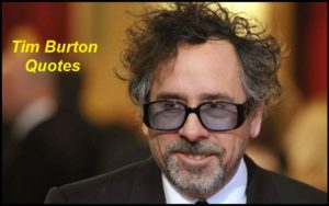 Motivational Tim Burton Quotes And Sayings
