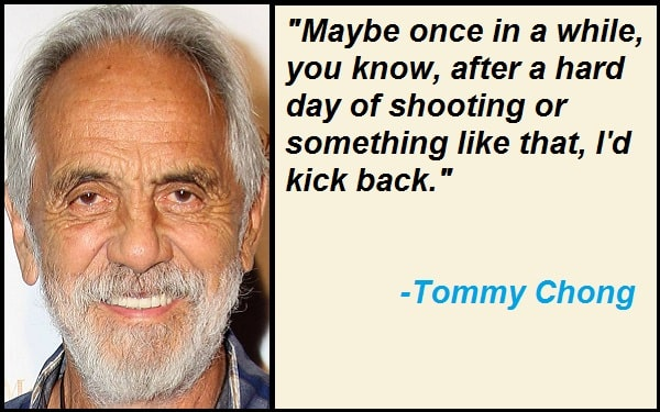 Inspirational Tommy Chong Quotes