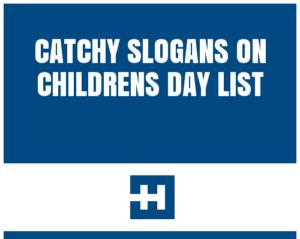 Famous Slogans On Children's Day