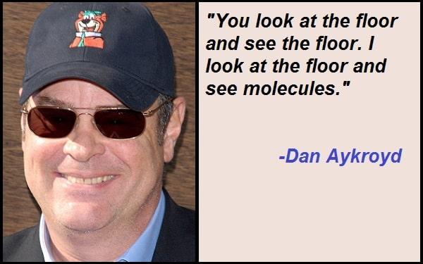 Inspirational Dan Aykroyd Quotes And Sayings