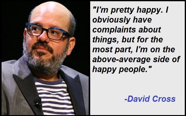 Inspirational David Cross Quotes