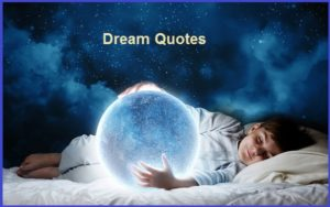 Motivational Dream Quotes And Sayings