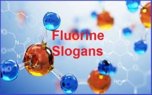 Famous Fluorine Slogans And Sayings