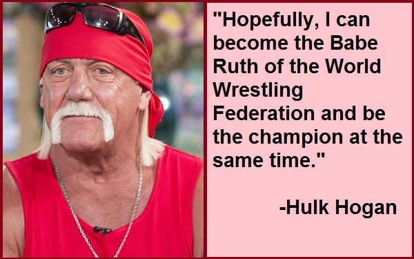 Inspirational Hulk Hogan Quotes And Sayings