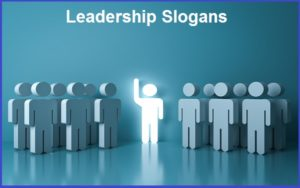Famous Leadership Slogans And Sayings