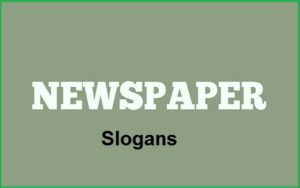 Motivational Newspaper Slogans And Sayings
