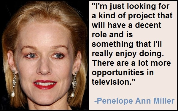 Inspirational Penelope Ann Miller Quotes