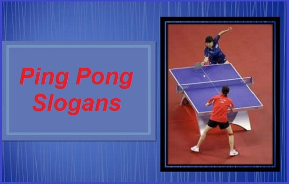 Famous Ping Pong Slogans And Taglines