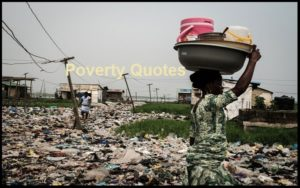 Motivational Poverty Quotes And Sayings