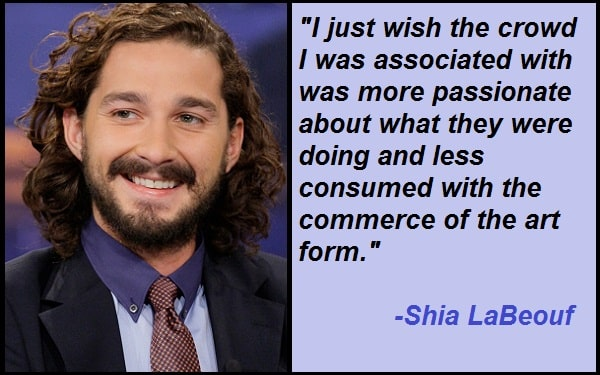 Inspirational Shia LaBeouf Quotes