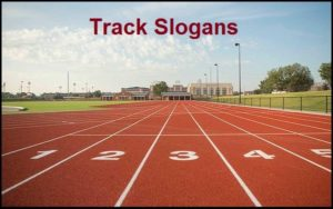 Famous Track Slogans And Sayings