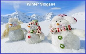 Famous Winter Slogans And Sayings