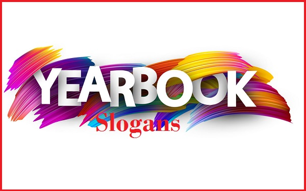 Read more about the article Famous Yearbook Slogans And Sayings