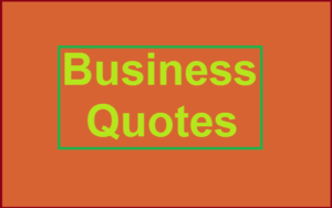 Read more about the article Motivational Business Quotes And Sayings