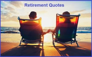 Motivational Retirement Quotes And Sayings