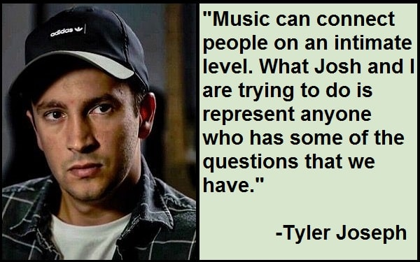 Inspirational Tyler Joseph Quotes And Sayings
