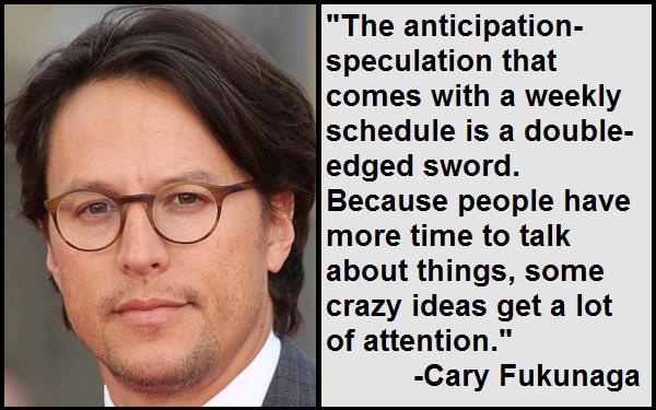 Inspirational Cary Fukunaga Quotes
