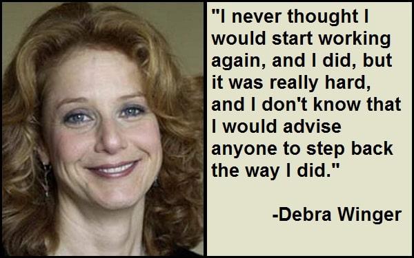 Inspirational Debra Winger Quotes