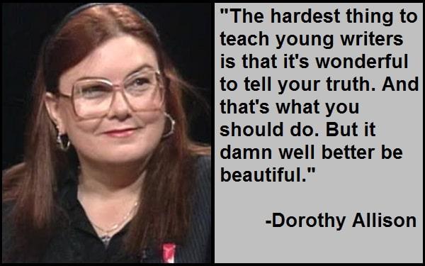 Inspirational Dorothy Allison Quotes