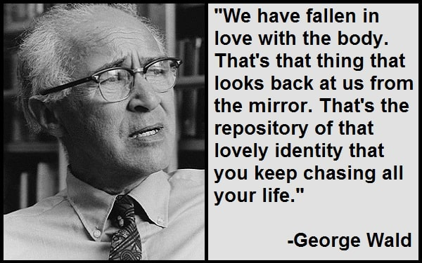 Inspirational George Wald Quotes