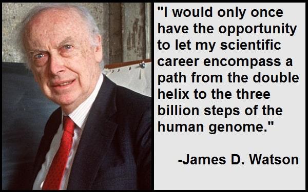 Inspirational James D. Watson Quotes