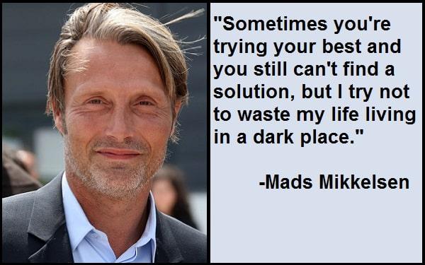 Inspirational Mads Mikkelsen Quotes