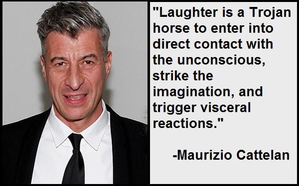 Inspirational Maurizio Cattelan Quotes