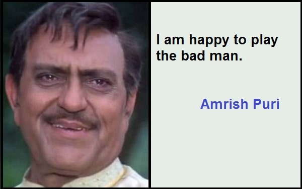 Inspirational Amrish Puri Quotes