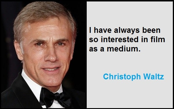 Inspirational Christoph Waltz Quotes