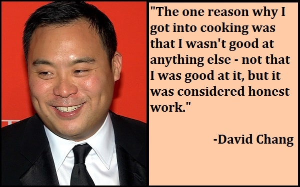 Inspirational David Chang Quotes