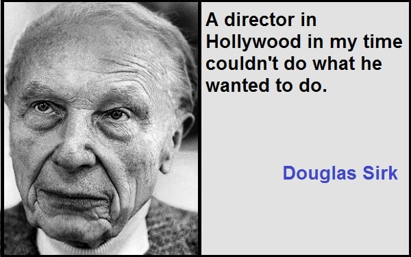 Inspirational Douglas Sirk Quotes