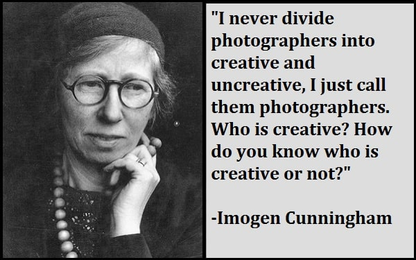 Inspirational Imogen Cunningham Quotes