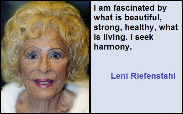 Inspirational Leni Riefenstahl Quotes