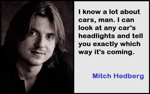 Inspirational Mitch Hedberg Quotes