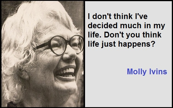 Inspirational Molly Ivins Quotes
