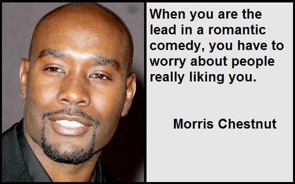 Inspirational Morris Chestnut Quotes