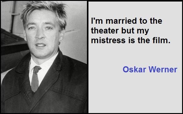 Inspirational Oskar Werner Quotes