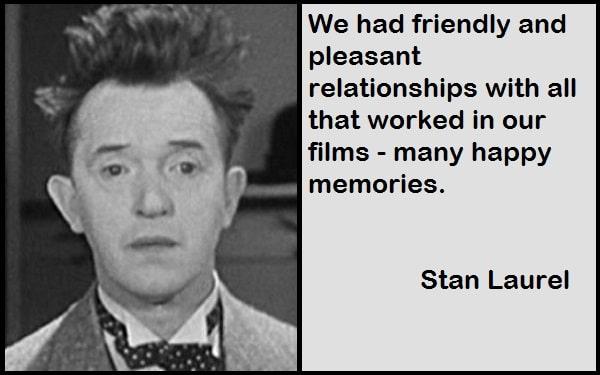 Inspirational Stan Laurel Quotes