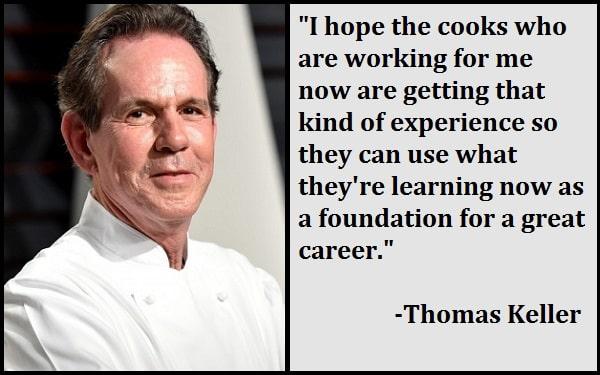 Inspirational Thomas Keller Quotes