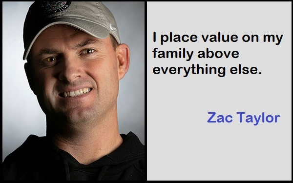 Inspirational Zac Taylor Quotes