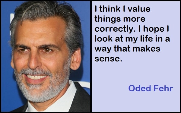 Inspirational Oded Fehr Quotes