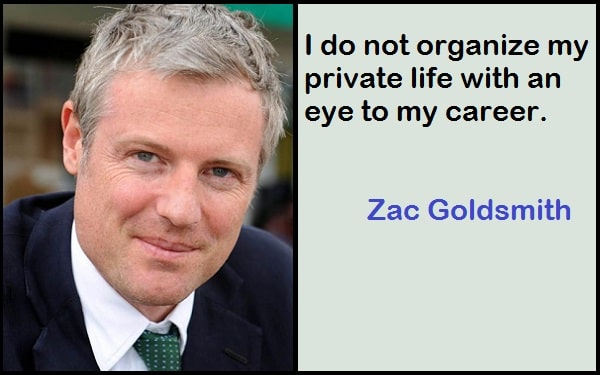 Inspirational Zac Goldsmith Quotes