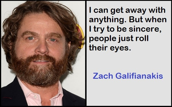 Inspirational Zach Galifianakis Quotes