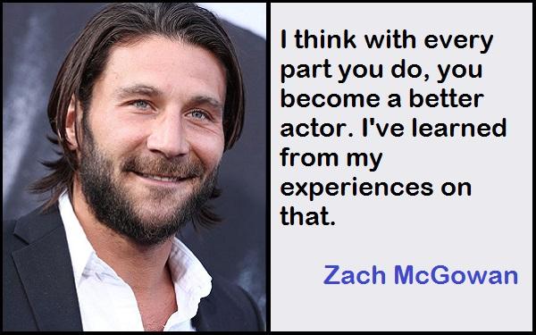Inspirational Zach McGowan Quotes
